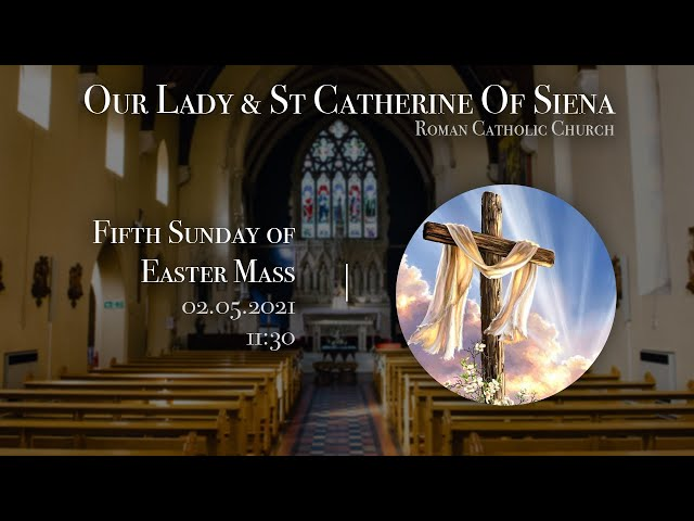 5th Sunday of Easter Mass - Fr Javier Ruiz-Ortiz - Church of Our Lady and St Catherine of Siena