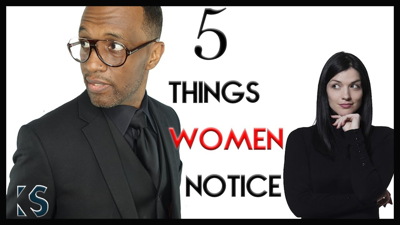 5 Things Women Notice About Men | Tiege Hanley Works!