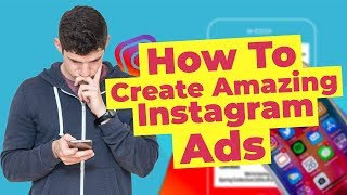 HOW TO CREATE AMAZING INSTAGRAM ADS | 2019 BEGINNER'S TUTORIAL