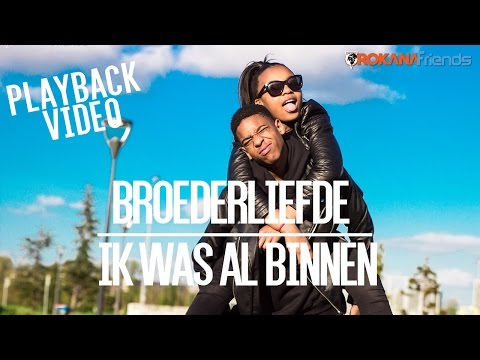 Broederliefde - Ik Was Al Binnen Ft. Frenna (Playback Video) | Orokana Friends