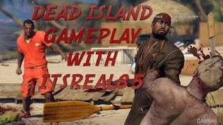 GHETTO  DEAD ISLAND (Definitive Edition) GAMEPLAY WITH @ITSREAL85 Commentary