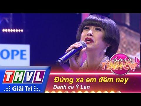 THVL | Người hát tình ca - Tập 2: Đừng xa em đêm nay - Ý Lan