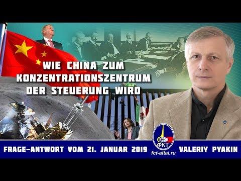 Über die Machterlangung Chinas (2019.01.21 Valeriy Pyakin)