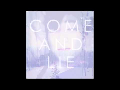 Come and Lie by Jhameel