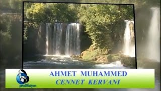 Ahmet Muhammed - Cennet Kervanı