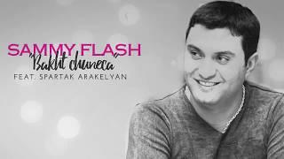 """Sammy Flash - """"Bakht Chuneca"""" feat. Spartak Arakelyan"""