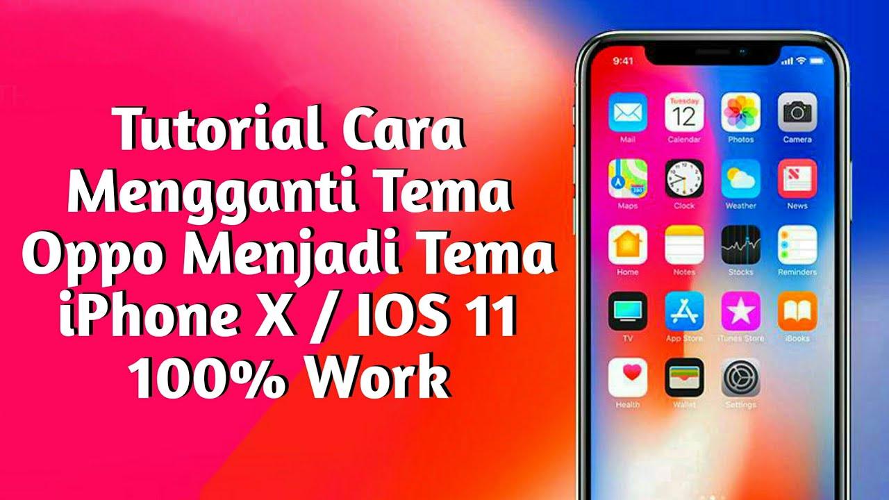 Cara Mengganti Tema Oppo Menjadi Tema Iphone X Ios 11 100 Work Youtube