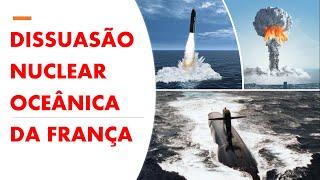 Dissuasão Estratégica da França Parte 3 - Força Estratégica Oceânica