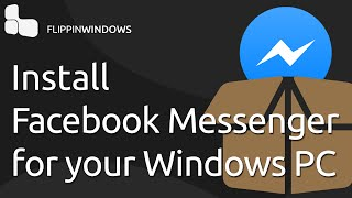 Facebook Messenger for your PC