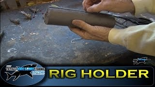 Make your own rig holder - Cheap, simple, easy - Tackle Tips - Totally Awesome Fishing