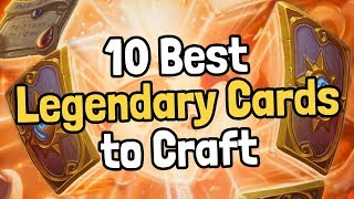 The 10 Best Legendary Cards to Craft [v5] - Hearthstone