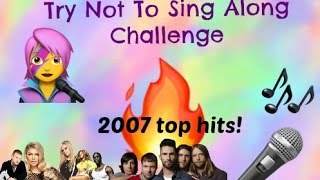 Try Not To Sing Along Challenge! (2007 TOP HITS) | LITeral Trash