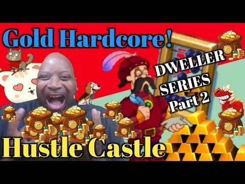 Gold Hardcore! - Tips To Get Crazy Rich! | Dweller Series Part 2 | Hustle Castle -  Ch. 69. |