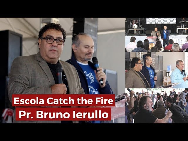 Escola Catch the Fire - Pr. Bruno Ierullo - Tenda da Benção