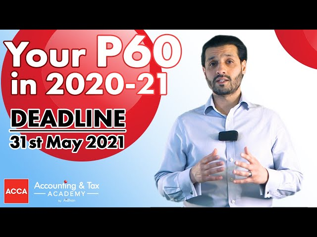 Your P60 Explained for 2020-21 - 31st May 2021 Deadline