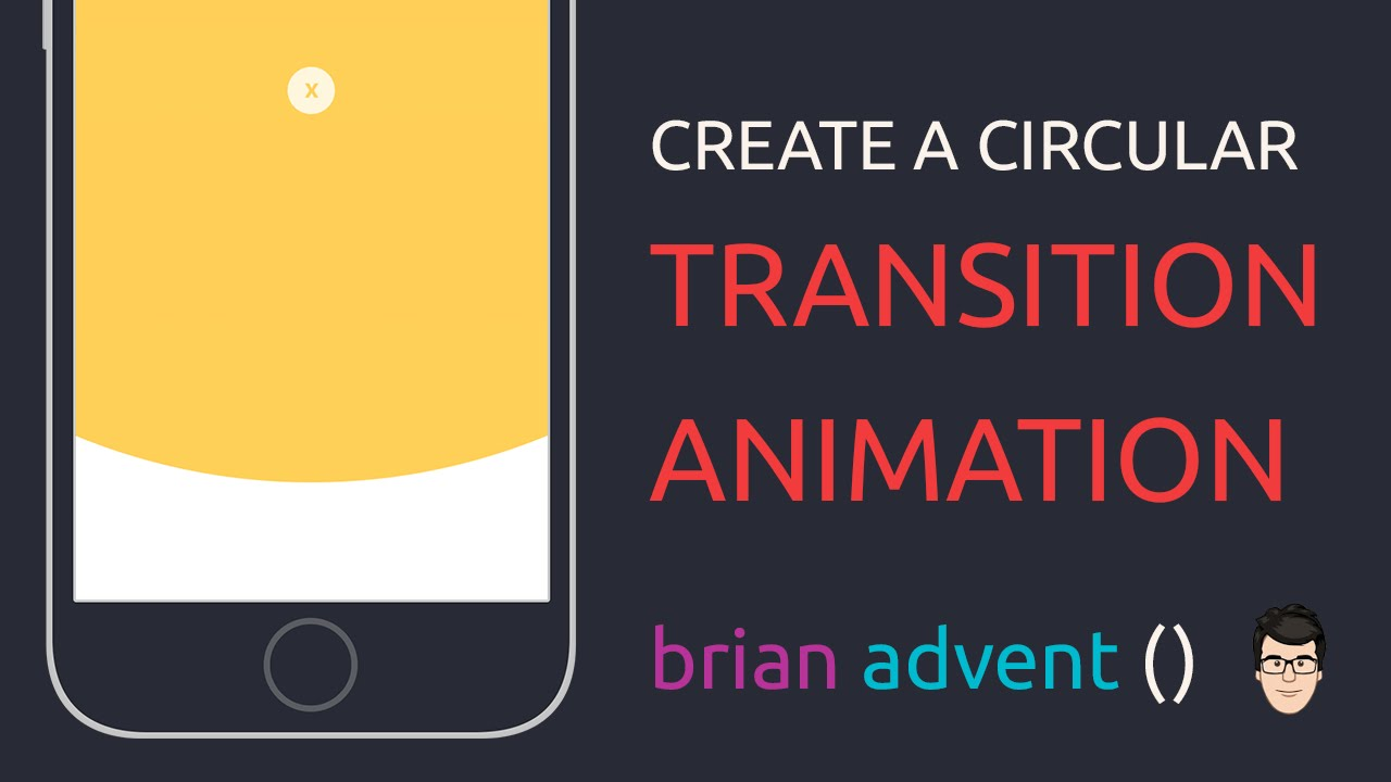 Create a Circular Transition Animation - Brian Advent
