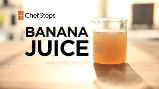 Banana Juice Recipe - ChefSteps