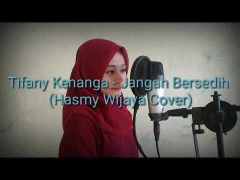Tifany Kenanga - Jangan Bersedih (Hasmy Wijaya Cover)