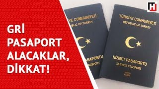 GRİ PASAPORT ALACAKLAR, DİKKAT!
