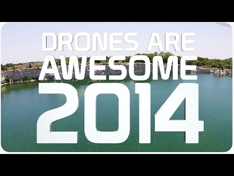 Drones Are Awesome 2014 || Epic Drone Compilation