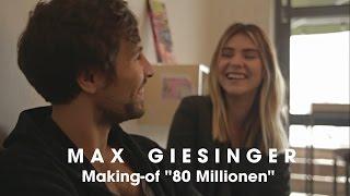 Max Giesinger - 80 Millionen (Making-of)