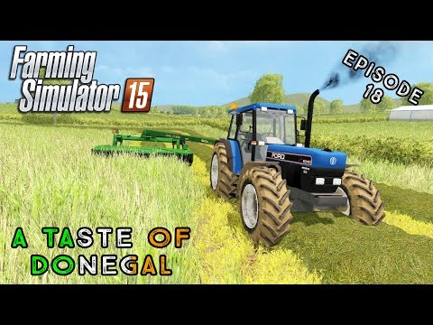 Let's Play Farming Simulator 2015 | A Taste of Donegal | Episode 18