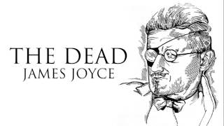 Short Story   The Dead by James Joyce Audiobook
