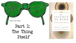 CJG on Ernest Holmes - The Science of The Mind, Part1: The Thing Itself