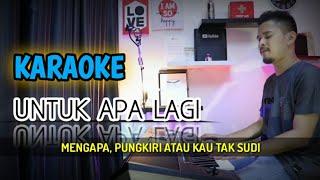 UNTUK APA LAGI (Karaoke/Lirik) || Dangdut - Versi Uda Fajar