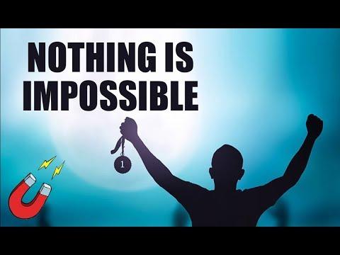 Nothing is Impossible   Kickstart Motivation #22