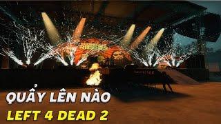 Quẩy nhac ROCK lên nào 4 người sống sót - Cùng chơi Left 4 Dead 2