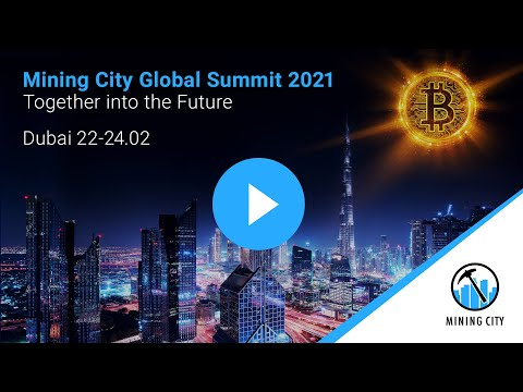 🔥 The hottest event in 2021 🔥 Mining City Global Summit in Dubai! 💫