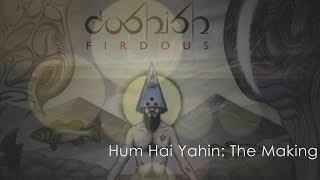 Coshish - The Making Of Hum Hai Yahin