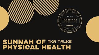 MKA Talks - Sunnah of Physical Health| January 2021