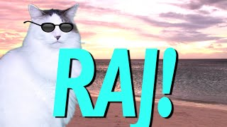 HAPPY BIRTHDAY RAJ! - EPIC CAT Happy Birthday Song