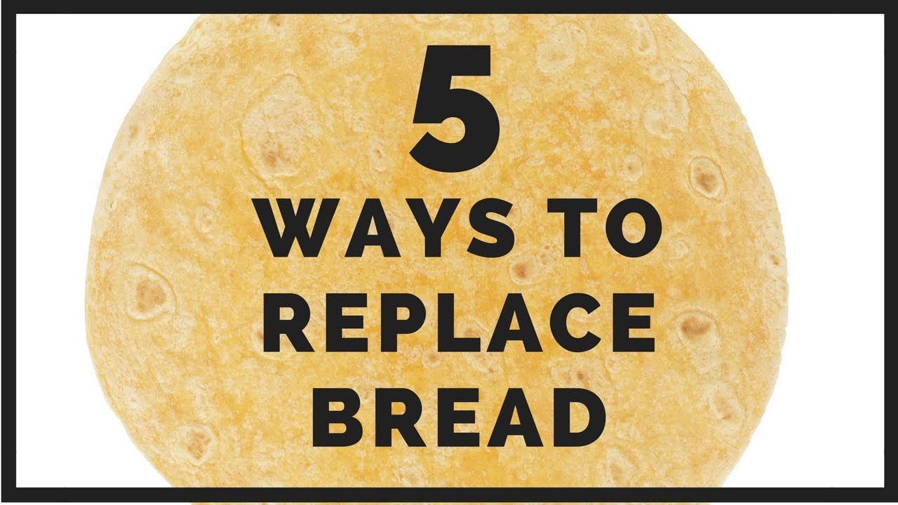 What to replace the bread 57