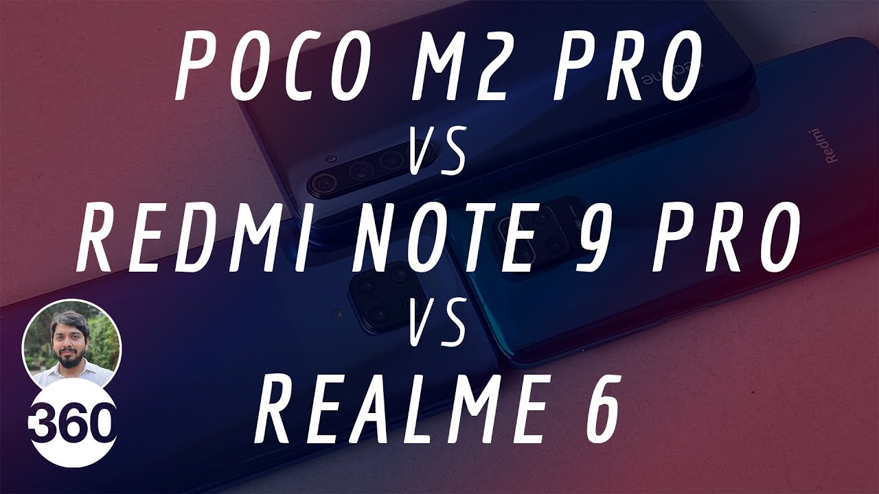 Poco M2 Pro vs Redmi Note 9 Pro vs Realme 6: Which Is the Best Phone Under 15000 Rupees? - Gadgets 360