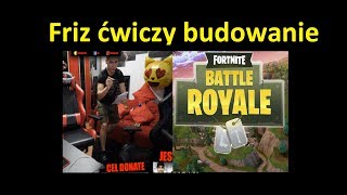Friz Fortnite in real building bandages and Siorb