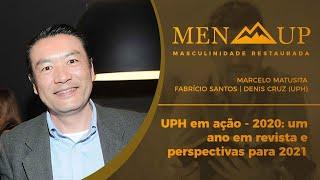 UPH em ação - 2020: um ano em revista e perspectivas para 2021   Men Up   IPP TV