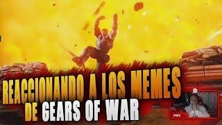 MEME OF WAR | REACCIONANDO A LOS MEJORES MEMES DE GEARS OF WAR!!