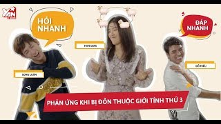 Hỏi Nhanh - Đáp Nhanh: Phản ứng của Han Sara - Song Luân và Đỗ Hiếu khi bị đồn là giới tính thứ ba