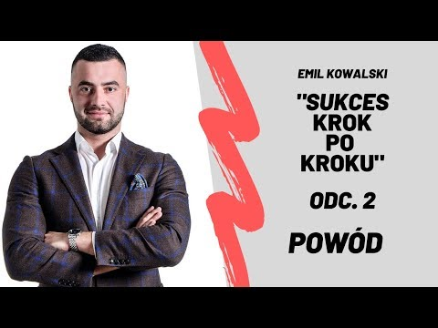 Sukces krok po kroku - Powód odc. 2. Emil Kowalski