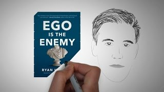Ego Is The Enemy By Ryan Holiday  Animated Core Message