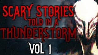 Scary Stories Told in a Thunderstorm Vol 1   NoSleep Nightmarathon