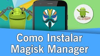 Como Rootear Android con Magisk | Android 5.0 - 8.0 | 2017
