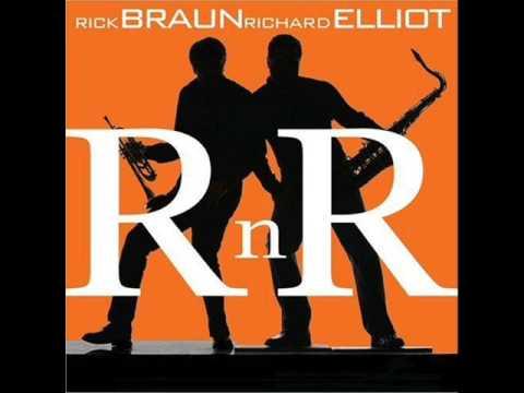 Rick Braun & Richard Elliot - Better Times
