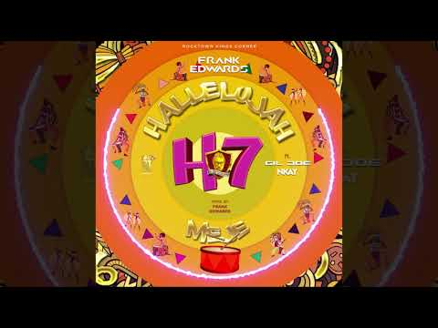 Frank Edwards - Halleluyah Meje ft Gil Joe and Nkay (Official Audio)