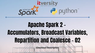 Apache Spark 2 - Accumulators, Broadcast Variables, Repartition and Coalesce - 02