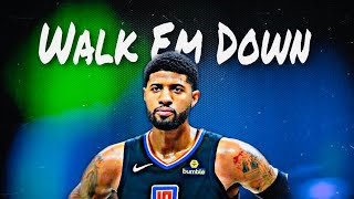 "Paul George mix ""Walk Em Down"" ᴴᴰ"