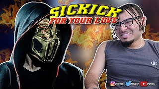 Sickick - For Your Love (Official Video)   REACTION